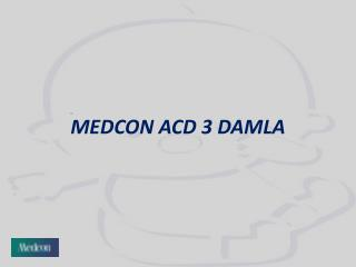 MEDCON  ACD  3 DAMLA
