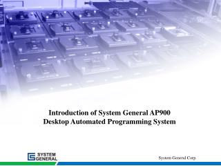 Introduction of System General AP900 Desktop Automated Programming System