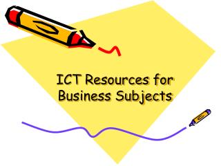 ICT Resources for  Business Subjects