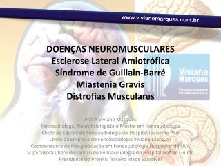 Prof.ª Viviane Marques Fonoaudióloga, Neurofisiologista e Mestre em Fonoaudiologia