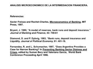 ANALISIS MICROECONOMICO DE LA INTERMEDIACION FINANCIERA. Referencias: