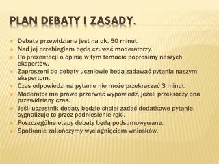 Plan debaty i zasady.