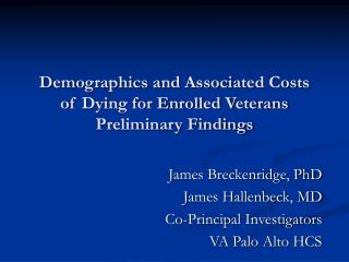 Demographics and Associated Costs of Dying for Enrolled Veterans Preliminary Findings