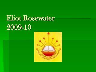 Eliot Rosewater 2009-10