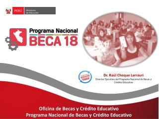 Oficina de Becas y Crédito Educativo Programa Nacional de Becas y Crédito Educativo