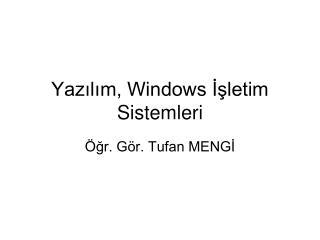 Yazılım, Windows İşletim Sistemleri