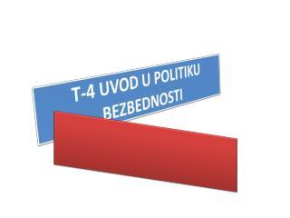 T-4 UVOD U POLITIKU BEZBEDNOSTI