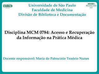 Disciplina MCM 0784: Acesso e Recuperação da Informação na Prática Médica