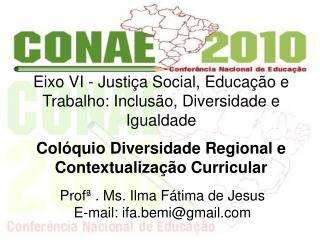 Profª . Ms. Ilma Fátima de Jesus E-mail: ifa.bemi@gmail