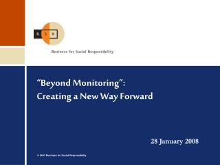 """""""Beyond Monitoring"""":  Creating a New Way Forward"""