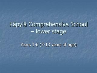K pyl  Comprehensive School   lower stage
