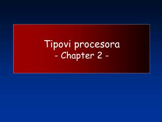 Tipovi procesora - Chapter 2 -