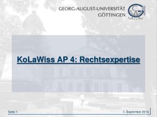 KoLaWiss  AP 4: Rechtsexpertise