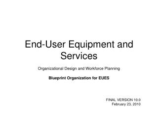 End-User Equipment and Services