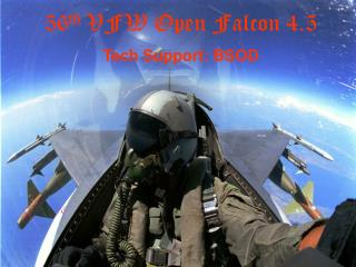 56 th  VFW Open Falcon 4.5 Tech Support: BSOD