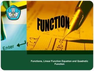 Functions, Linear Function Equation and Quadratic Function