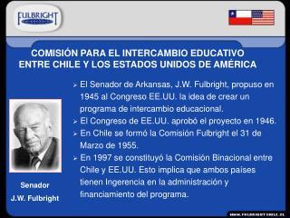 COMISIÓN PARA EL INTERCAMBIO EDUCATIVO ENTRE CHILE Y LOS ESTADOS UNIDOS DE AMÉRICA