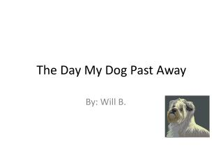 The Day My Dog Past Away
