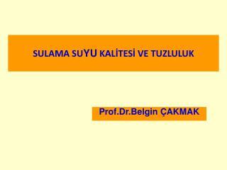 SULAMA SU YU  KALİTESİ VE TUZLULUK
