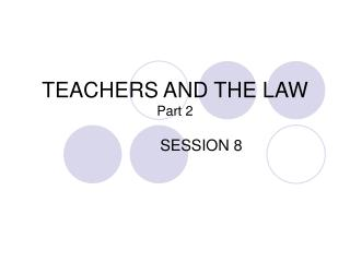 TEACHERS AND THE LAW Part 2