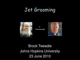 Jet Grooming
