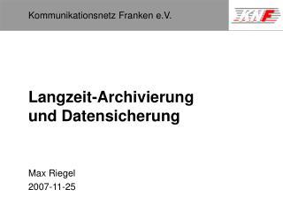 Langzeit-Archivierung und Datensicherung