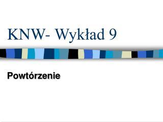 KNW- Wykład 9