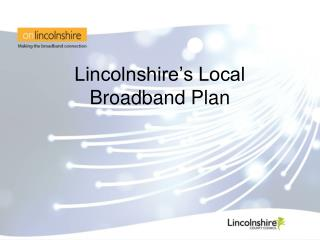 Lincolnshire's Local Broadband Plan