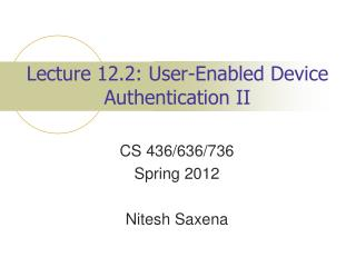 Lecture 12.2: User-Enabled Device Authentication II