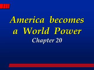 America  becomes  a  World  Power Chapter 20