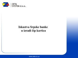 Iskustva Srpske banke  u izradi  čip kartica