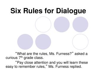 Six Rules for Dialogue
