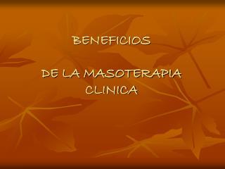 BENEFICIOS DE LA MASOTERAPIA CLINICA