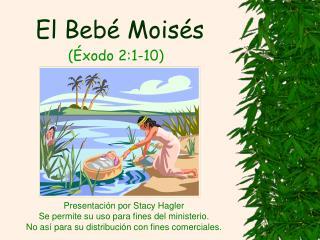El Bebé Moisés