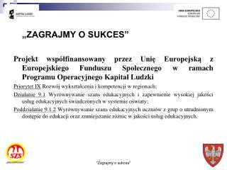 """""""ZAGRAJMY O SUKCES"""""""