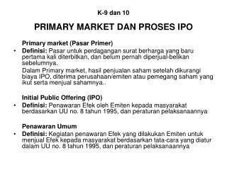 K-9 dan 10 PRIMARY MARKET DAN PROSES IPO