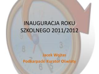 INAUGURACJA ROKU SZKOLNEGO 2011/2012