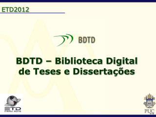BDTD – Biblioteca Digital de Teses e Dissertações