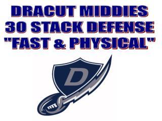 DRACUT MIDDIES 30 STACK DEFENSE