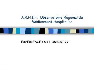 A.R.H.I.F.  Observatoire R�gional du M�dicament Hospitalier