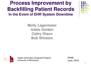 Process Improvement by Backfilling Patient Records In the Event of EHR System Downtime