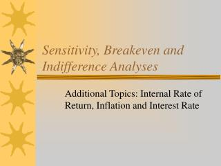 Sensitivity, Breakeven and Indifference Analyses