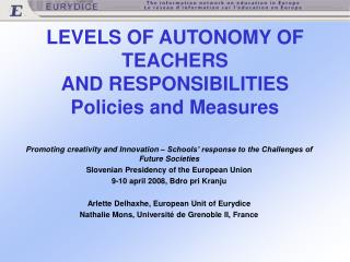 LEVELS OF AUTONOMY OF TEACHERS  AND RESPONSIBILITIES  Policies and Measures