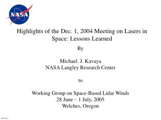 Highlights of the Dec. 1, 2004 Meeting on Lasers in Space: Lessons Learned