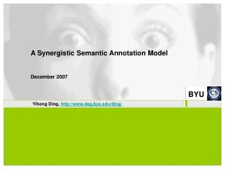 A Synergistic Semantic Annotation Model December 2007