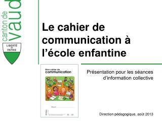 Le cahier de communication à l'école enfantine