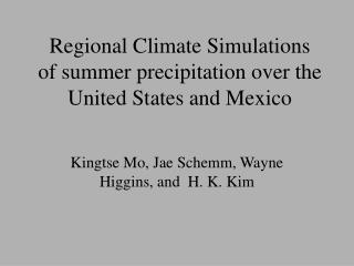 Regional Climate Simulations  of summer precipitation over the United States and Mexico