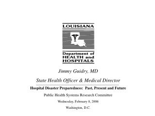 Jimmy Guidry, MD State Health Officer & Medical Director