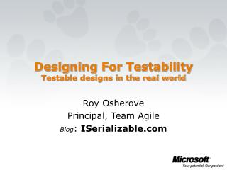 Designing For Testability Testable designs in the real world