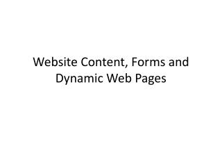 Website Content, Forms and Dynamic Web Pages